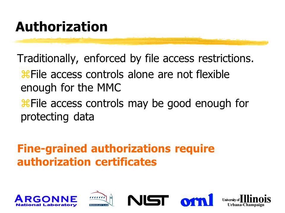 Authorization Traditionally, enforced by file access restrictions. zFile access controls alone are not flexible enough for the MMC zFile access contro