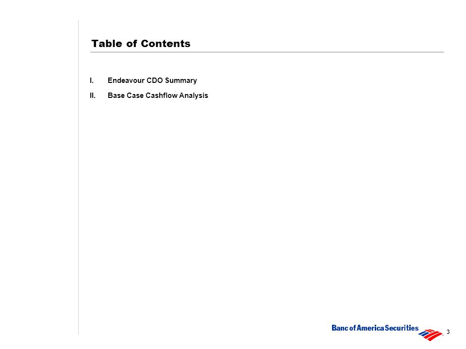 3 I.Endeavour CDO Summary II.Base Case Cashflow Analysis Table of Contents