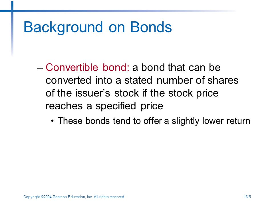 Copyright ©2004 Pearson Education, Inc. All rights reserved.16-16 Return From Investing in Bonds