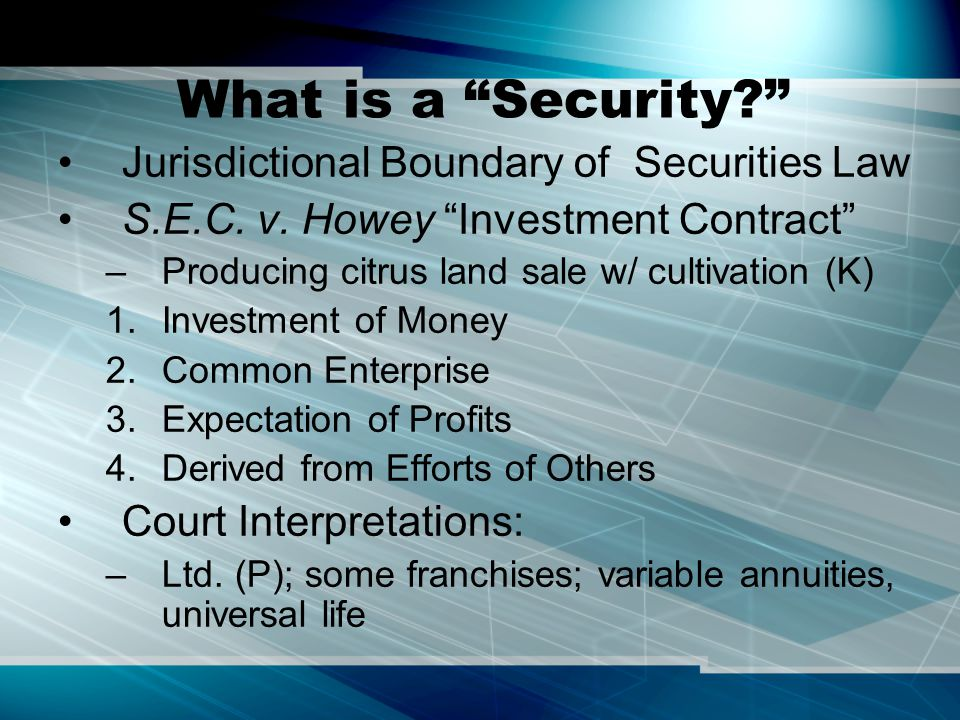 What is a Security Jurisdictional Boundary of Securities Law S.E.C.