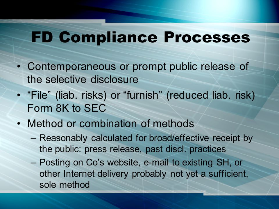 FD Compliance Processes Contemporaneous or prompt public release of the selective disclosure File (liab.