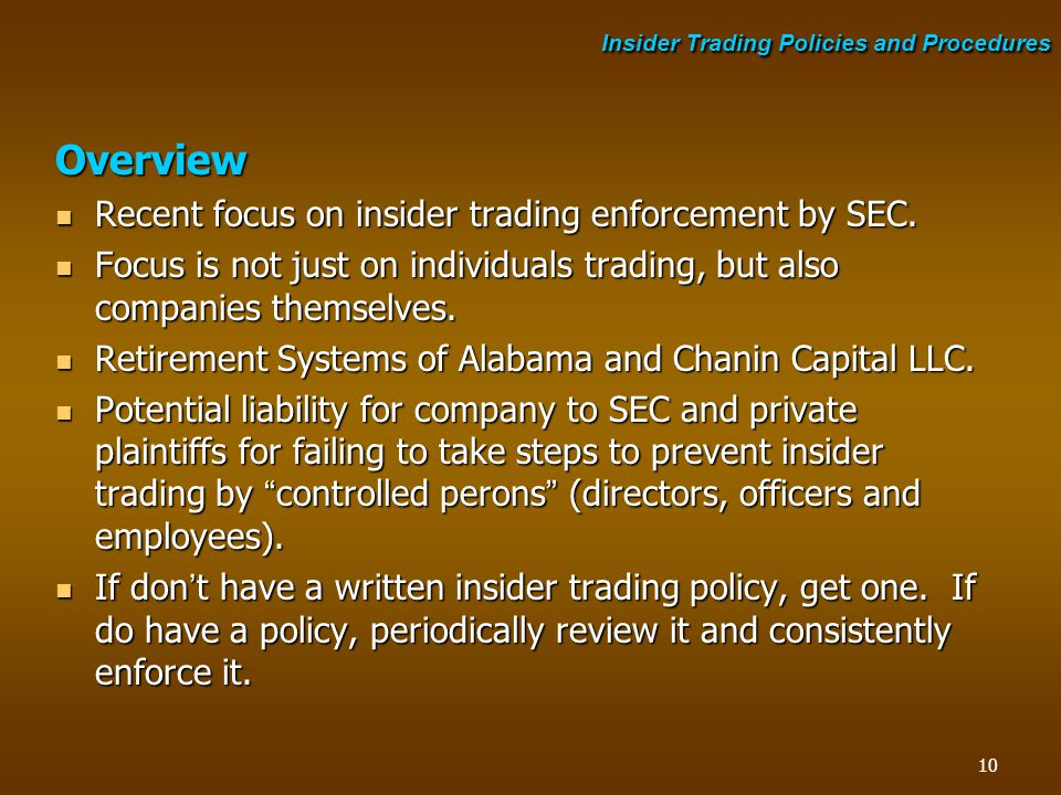 Overview Recent focus on insider trading enforcement by SEC. Recent focus on insider trading enforcement by SEC. Focus is not just on individuals trad