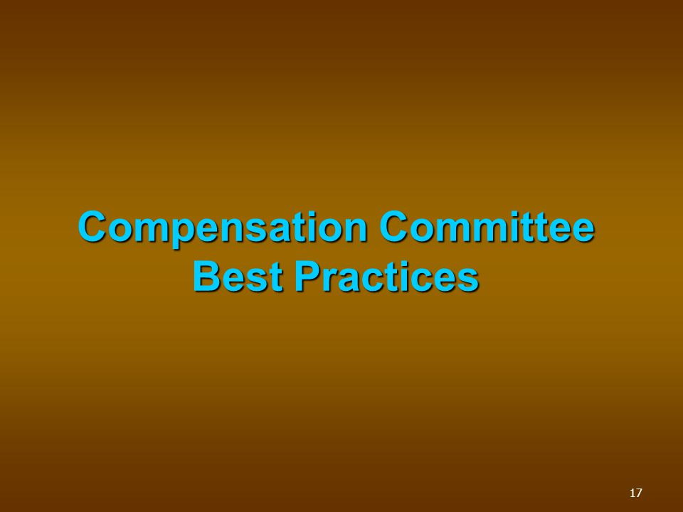 Compensation Committee Best Practices 17