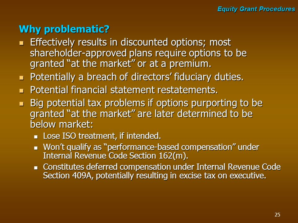 "Why problematic? Effectively results in discounted options; most shareholder-approved plans require options to be granted ""at the market"" or at a prem"