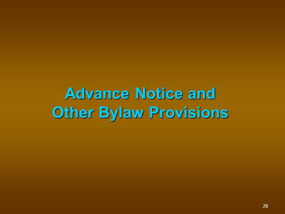 Advance Notice and Other Bylaw Provisions 28
