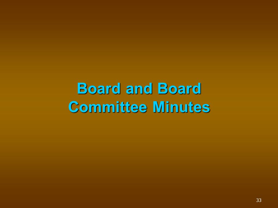 Board and Board Committee Minutes 33