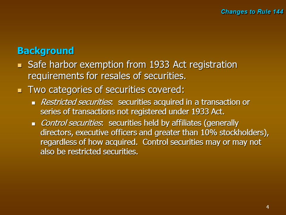 Background Safe harbor exemption from 1933 Act registration requirements for resales of securities. Safe harbor exemption from 1933 Act registration r