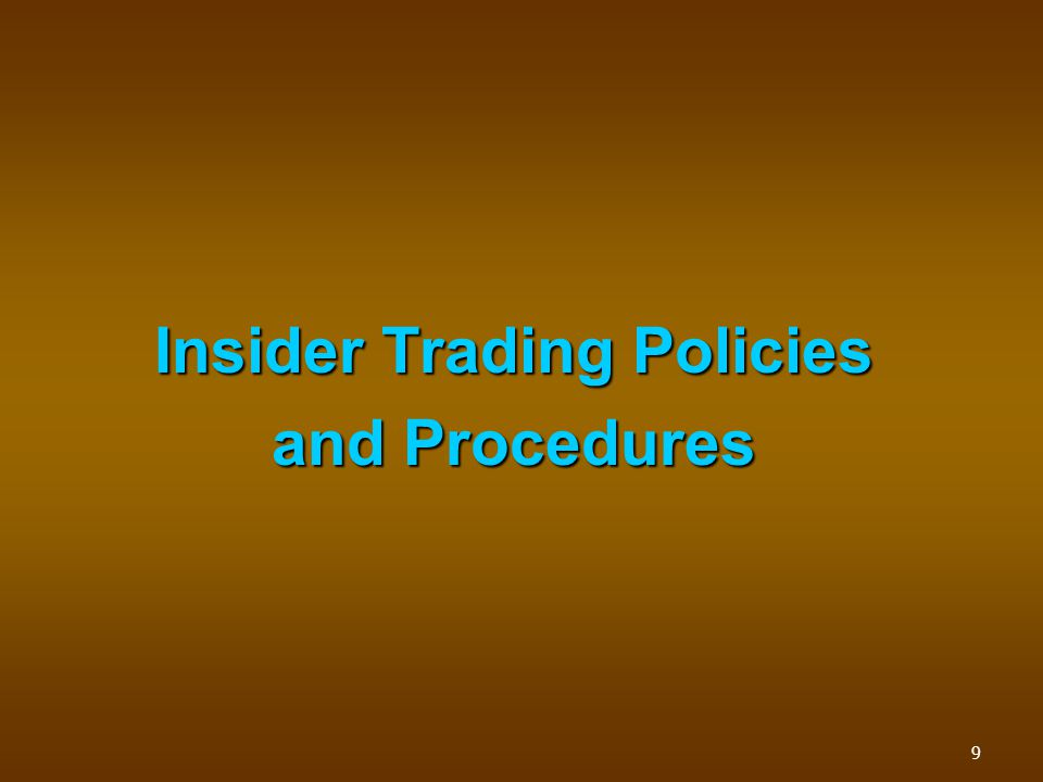 Insider Trading Policies and Procedures 9