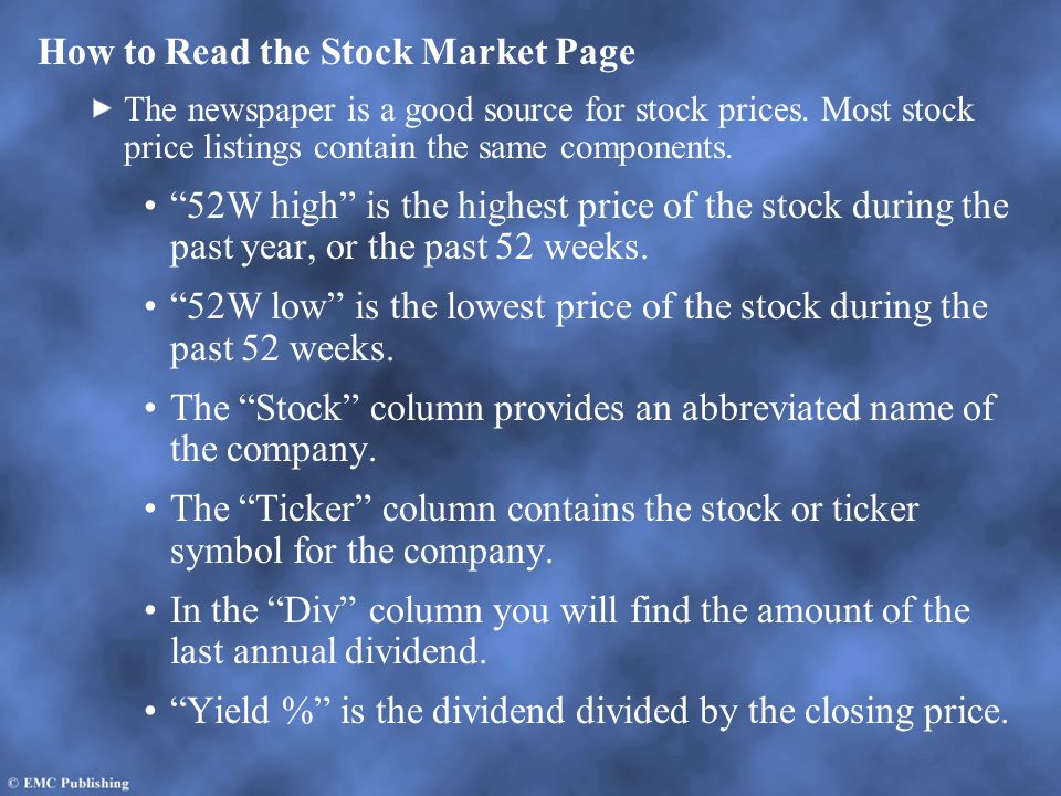 """How to Read the Stock Market Page The newspaper is a good source for stock prices. Most stock price listings contain the same components. """"52W high"""" i"""