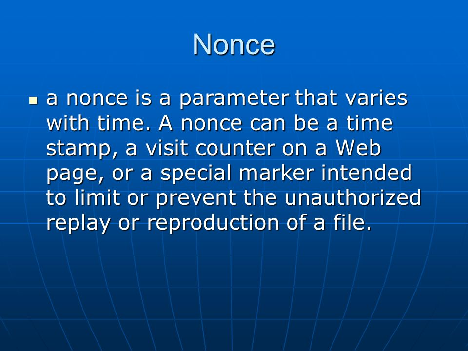 Nonce a nonce is a parameter that varies with time.