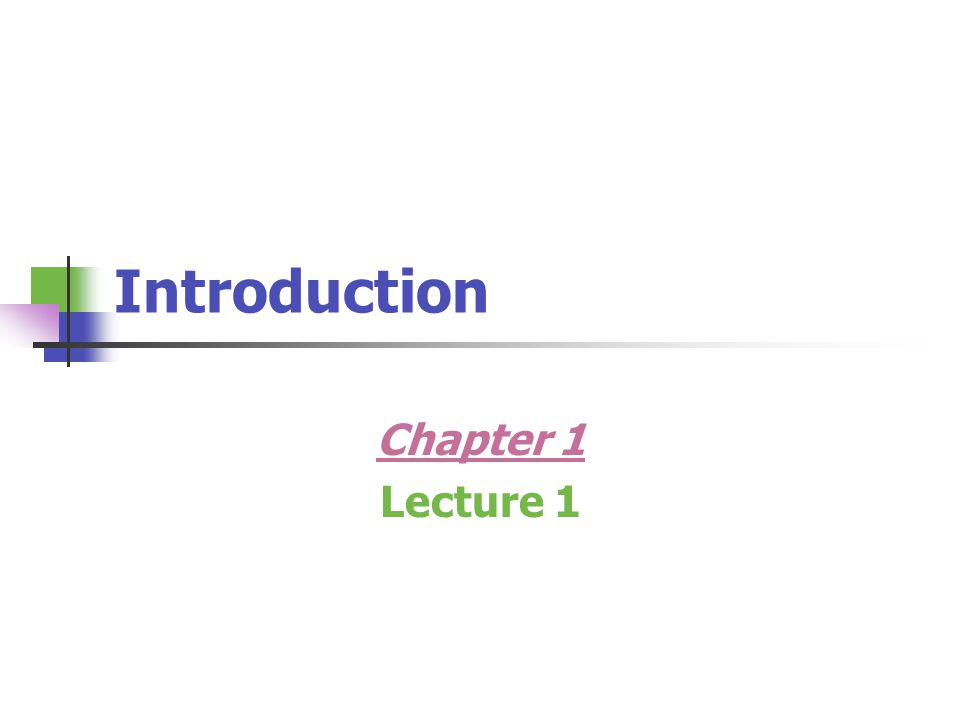 Introduction Chapter 1 Lecture 1