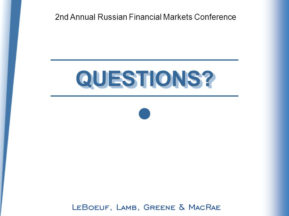 2nd Annual Russian Financial Markets Conference QUESTIONS QUESTIONS