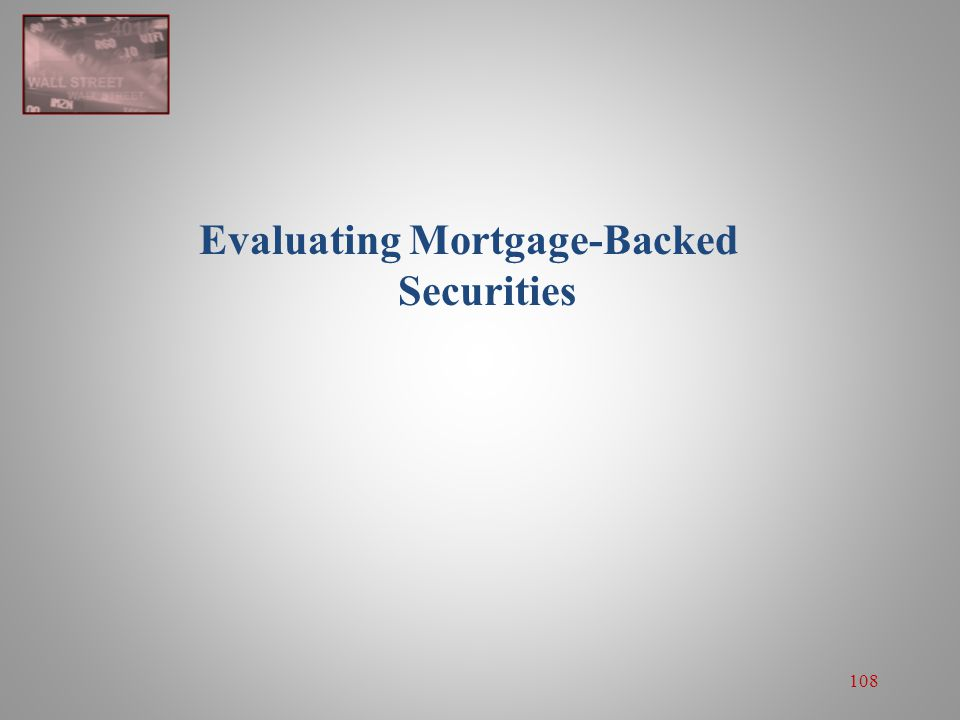 108 Evaluating Mortgage-Backed Securities