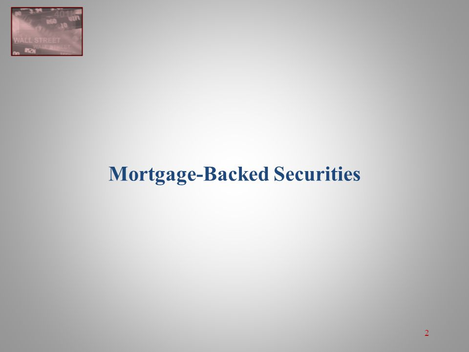 3  A mortgage originator with a pool of mortgages has the option of holding the portfolio, selling it, or selling it to be used to securitize a MBS issue or deal.