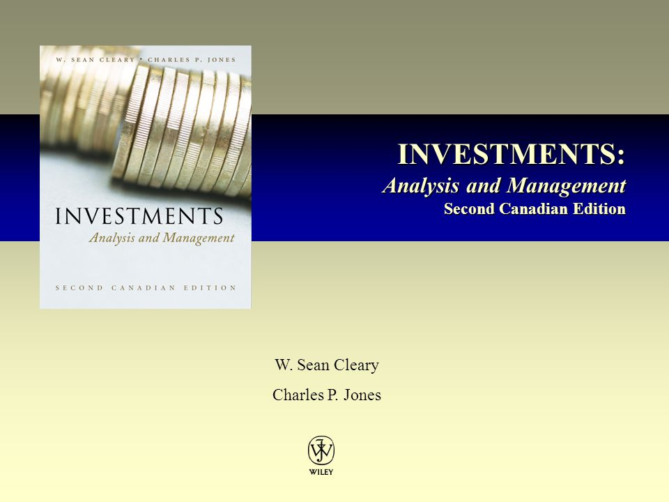 INVESTMENTS: Analysis and Management Second Canadian Edition INVESTMENTS: Analysis and Management Second Canadian Edition W.