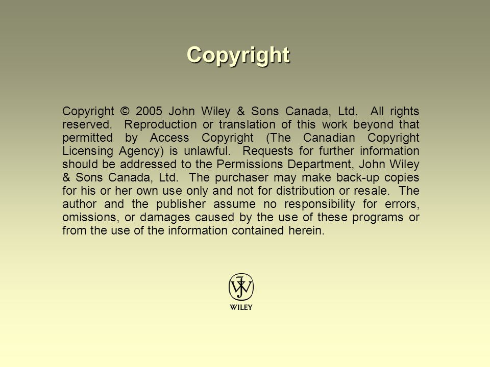 Copyright © 2005 John Wiley & Sons Canada, Ltd. All rights reserved.