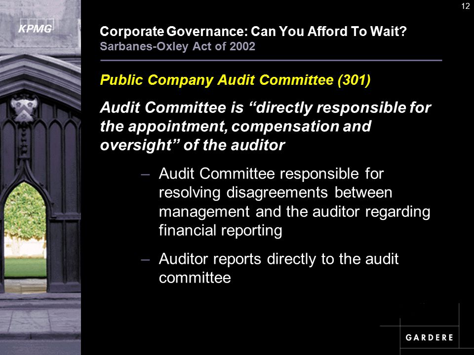 A U D I T C O M M I TT E E I N S T I T U T E 12 Corporate Governance: Can You Afford To Wait.
