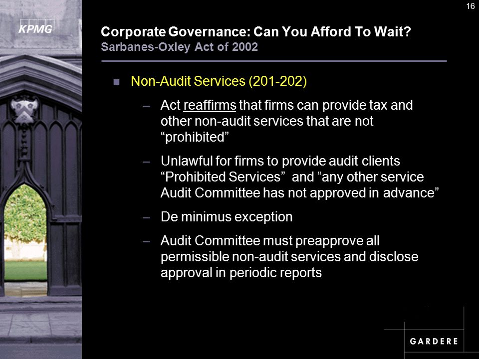 A U D I T C O M M I TT E E I N S T I T U T E 16 Corporate Governance: Can You Afford To Wait.