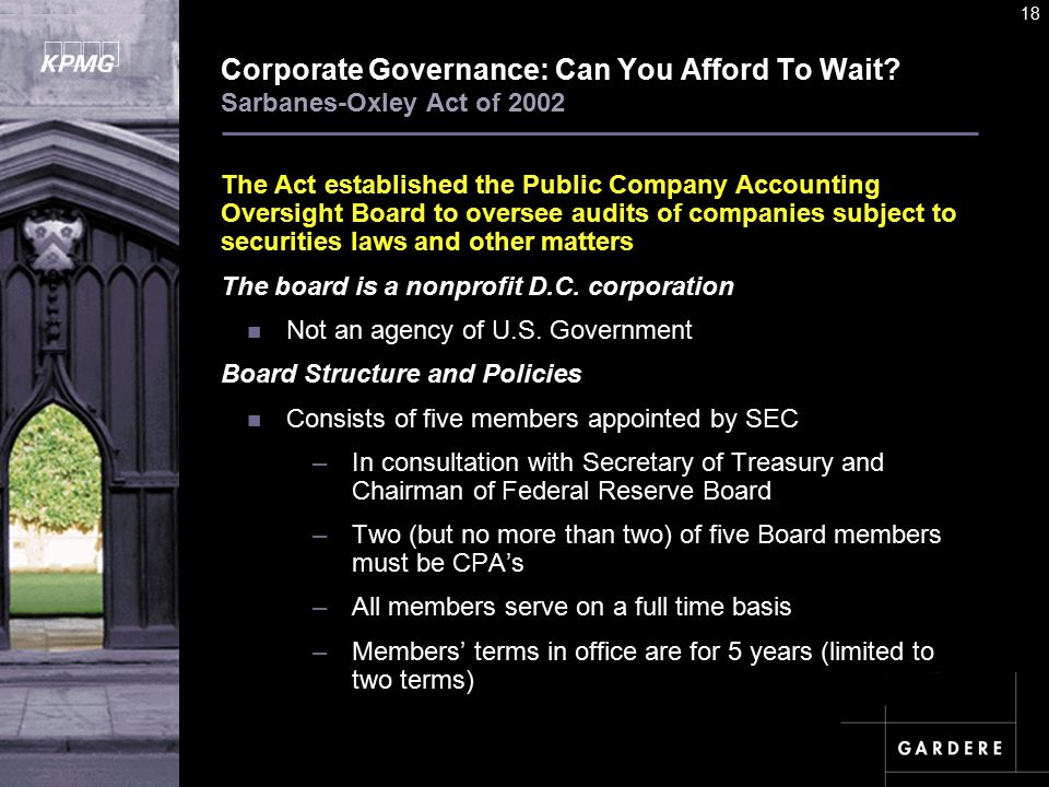 A U D I T C O M M I TT E E I N S T I T U T E 18 Corporate Governance: Can You Afford To Wait.