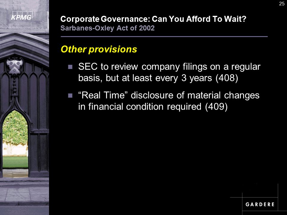 A U D I T C O M M I TT E E I N S T I T U T E 25 Corporate Governance: Can You Afford To Wait.