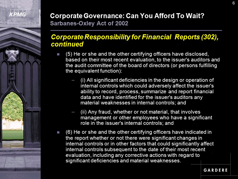 A U D I T C O M M I TT E E I N S T I T U T E 6 Corporate Governance: Can You Afford To Wait.
