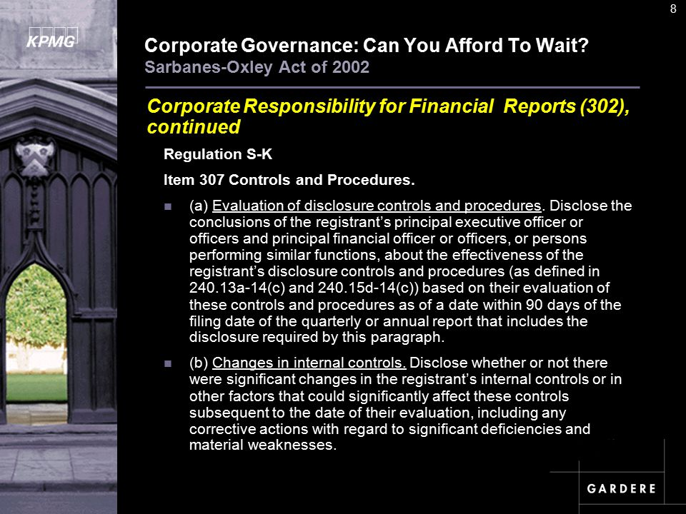 A U D I T C O M M I TT E E I N S T I T U T E 8 Corporate Governance: Can You Afford To Wait.