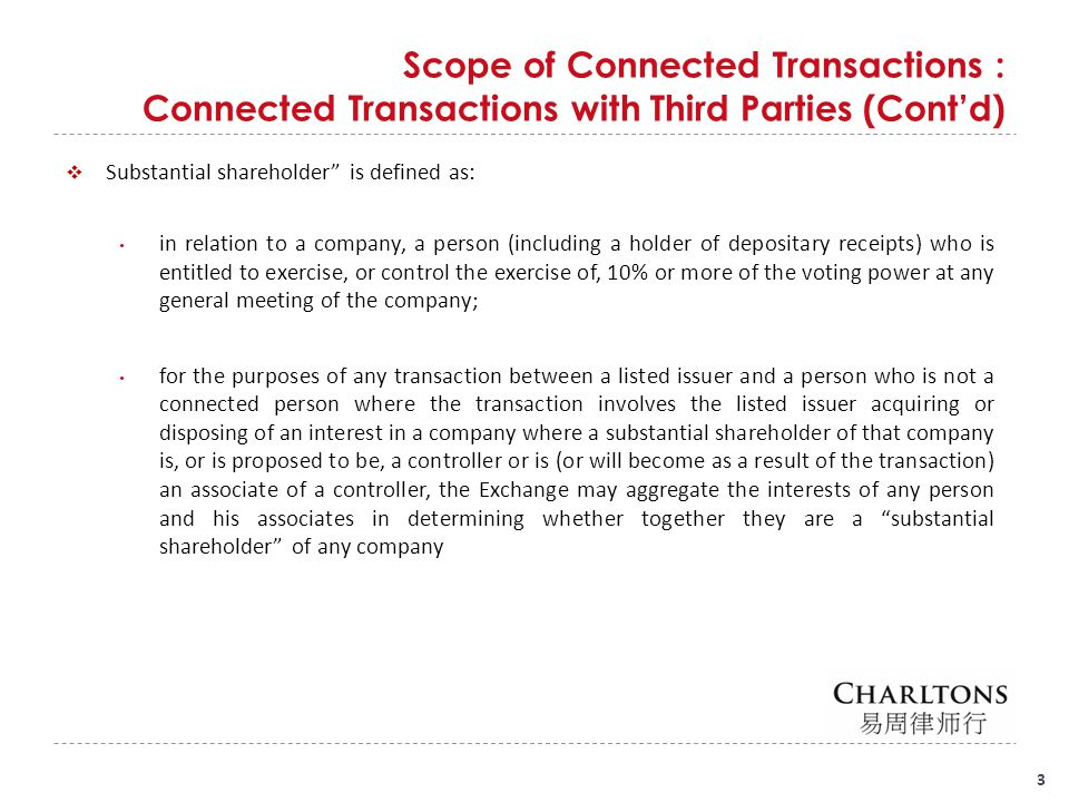 "Scope of Connected Transactions : Connected Transactions with Third Parties (Cont'd) 3  Substantial shareholder"" is defined as: in relation to a comp"