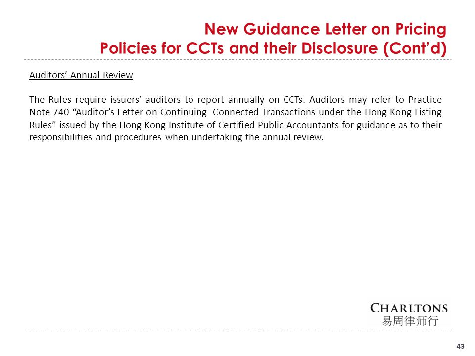43 New Guidance Letter on Pricing Policies for CCTs and their Disclosure (Cont'd) Auditors' Annual Review The Rules require issuers' auditors to repor