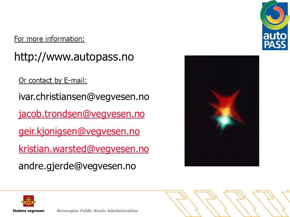 Norwegian Public Roads Administration For more information: http://www.autopass.no Or contact by E-mail: ivar.christiansen@vegvesen.no jacob.trondsen@