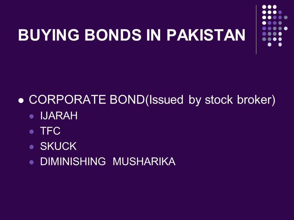 BUYING BONDS IN PAKISTAN CORPORATE BOND(Issued by stock broker) IJARAH TFC SKUCK DIMINISHING MUSHARIKA