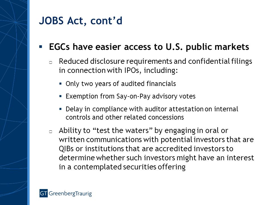JOBS Act, cont'd  EGCs have easier access to U.S.