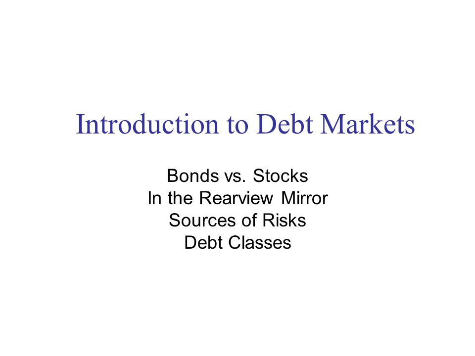 Investments 142 Bonds vs. Stocks  Sizing Bond (2009) and Stock Markets (Q3 2008) $34.3 T $14.1 T