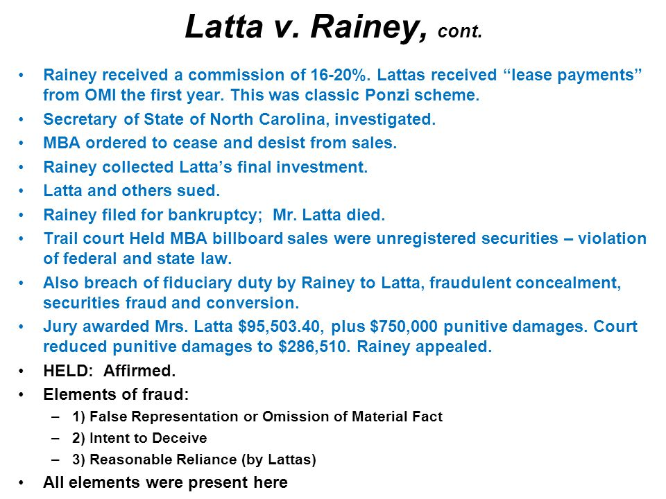 Latta v. Rainey, cont. Rainey received a commission of 16-20%.