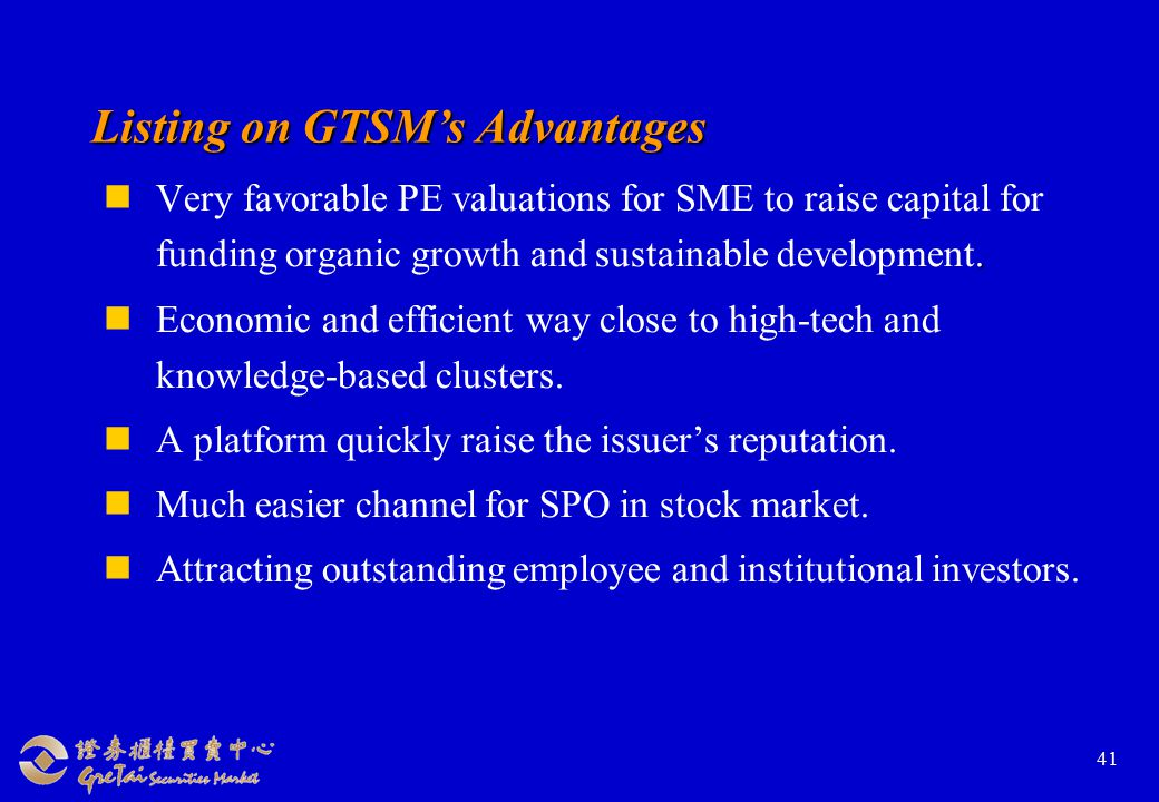 41 Listing on GTSM's Advantages.