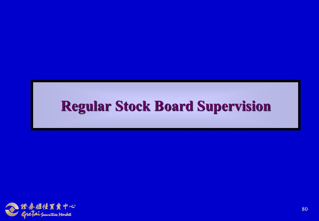 80 Regular Stock Board Supervision