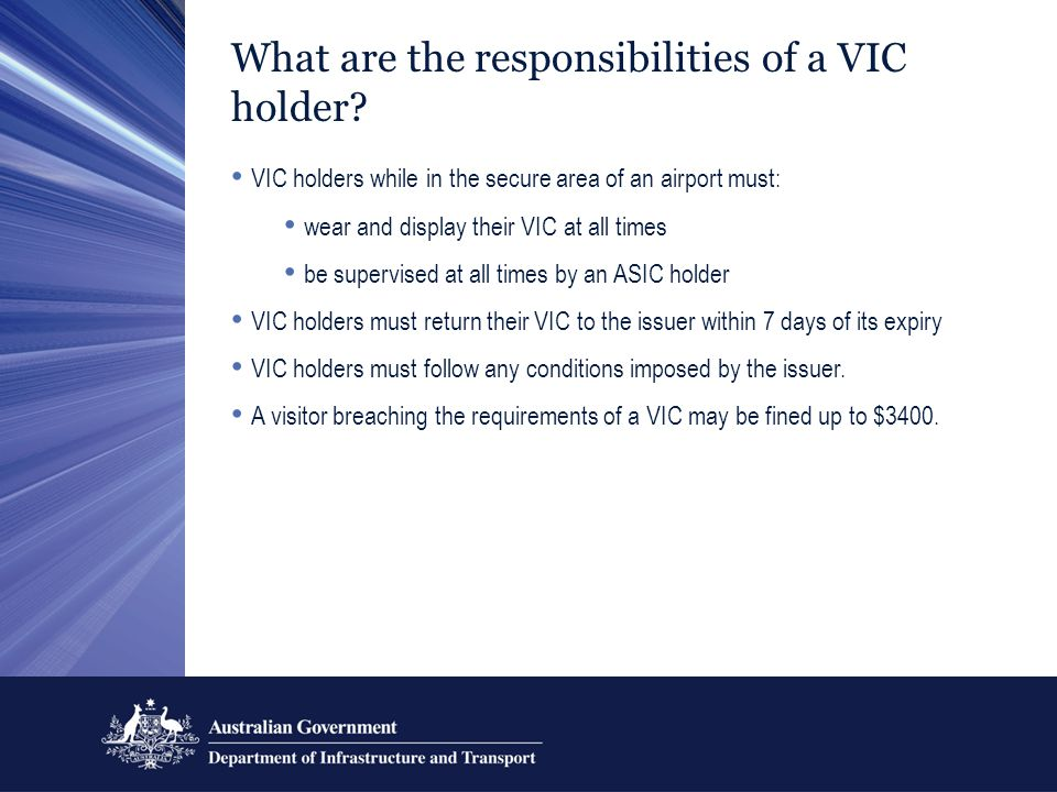 What are the responsibilities of a VIC holder.