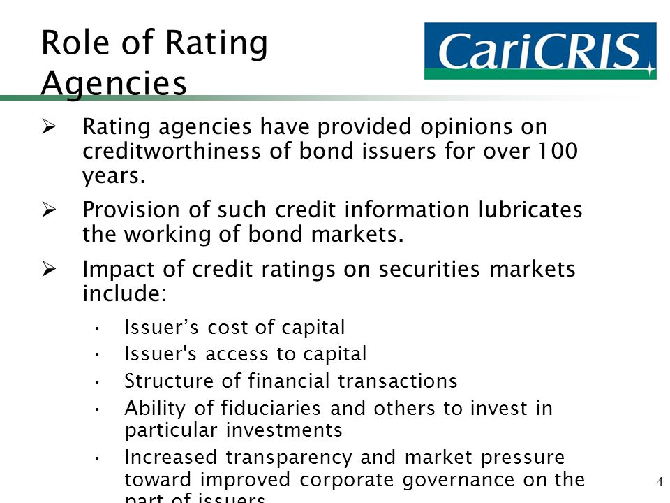 4  Rating agencies have provided opinions on creditworthiness of bond issuers for over 100 years.