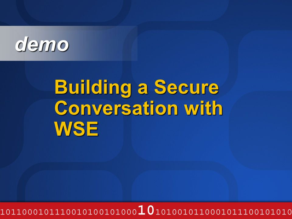 Building a Secure Conversation with WSE demo demo