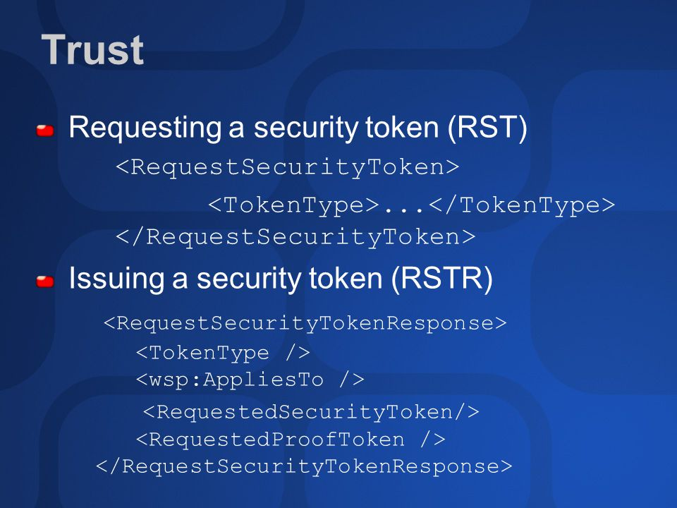 Trust Requesting a security token (RST)... Issuing a security token (RSTR)