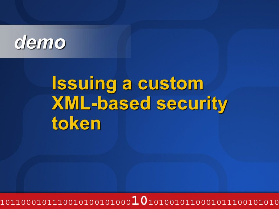 Issuing a custom XML-based security token demo demo