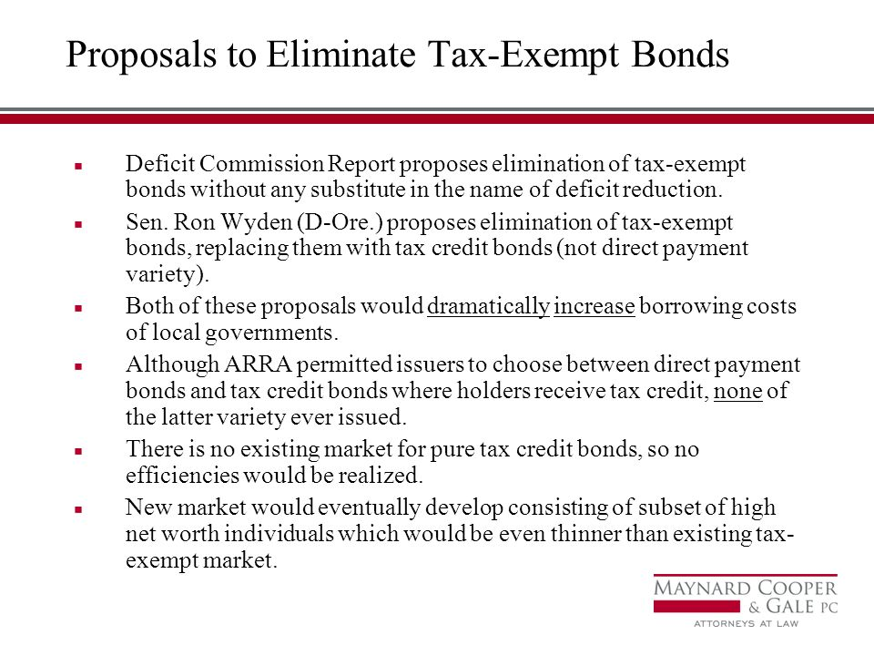 Proposals to Eliminate Tax-Exempt Bonds Deficit Commission Report proposes elimination of tax-exempt bonds without any substitute in the name of deficit reduction.