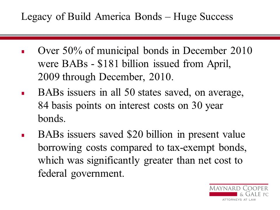Legacy of Build America Bonds – Huge Success Over 50% of municipal bonds in December 2010 were BABs - $181 billion issued from April, 2009 through December, 2010.