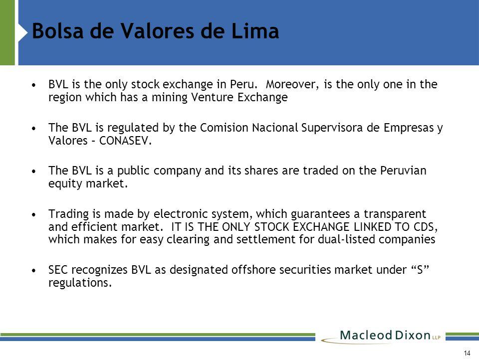 Bolsa de Valores de Lima 14 BVL is the only stock exchange in Peru.