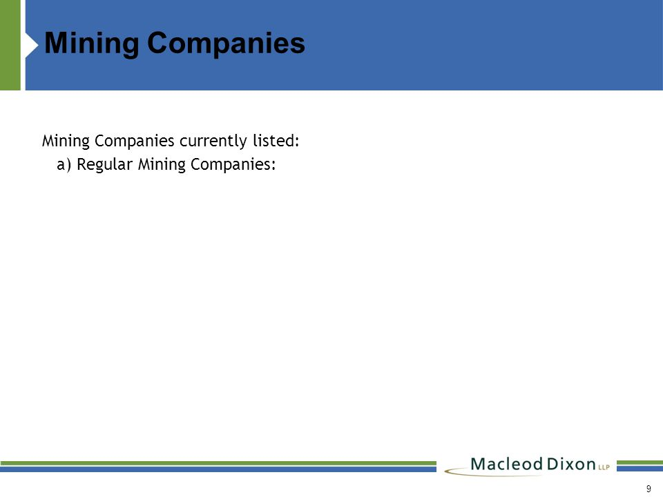 Mining Companies Mining Companies currently listed: a) Regular Mining Companies: 9