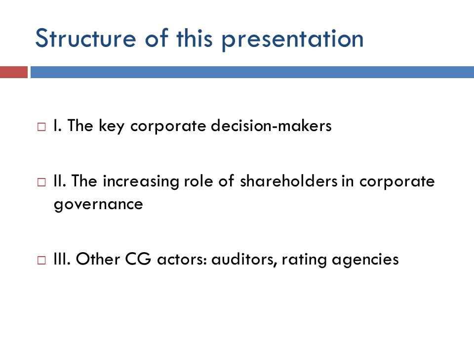 Structure of this presentation  I. The key corporate decision-makers  II.
