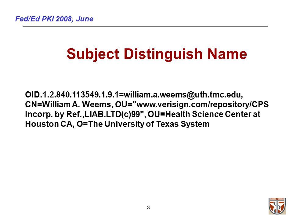 Fed/Ed PKI 2008, June 3 OID.1.2.840.113549.1.9.1=william.a.weems@uth.tmc.edu, CN=William A.