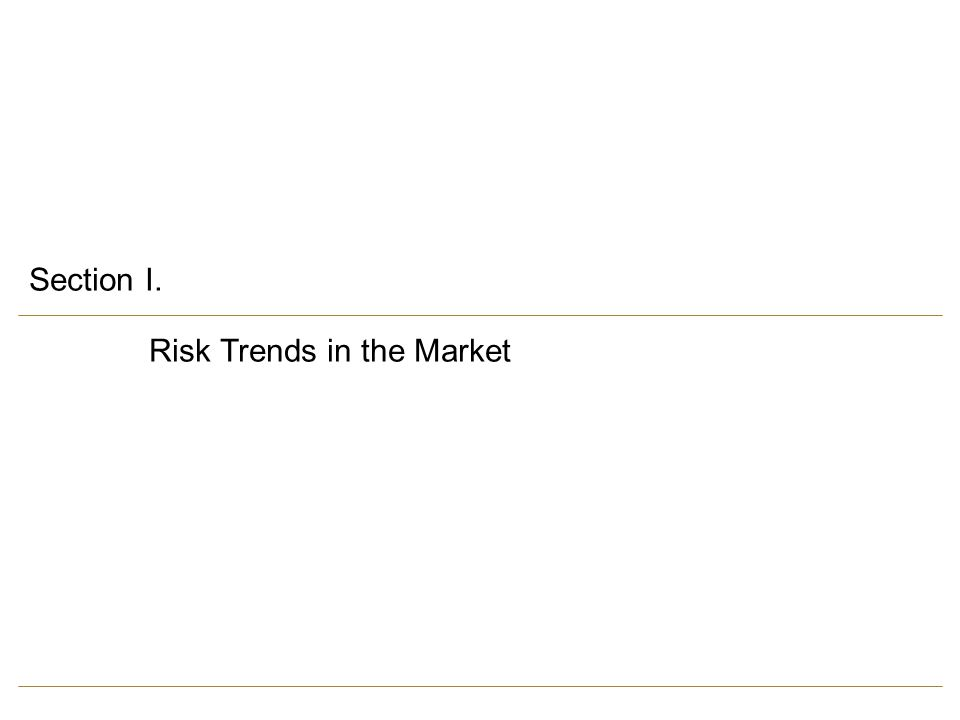 Section I. Risk Trends in the Market