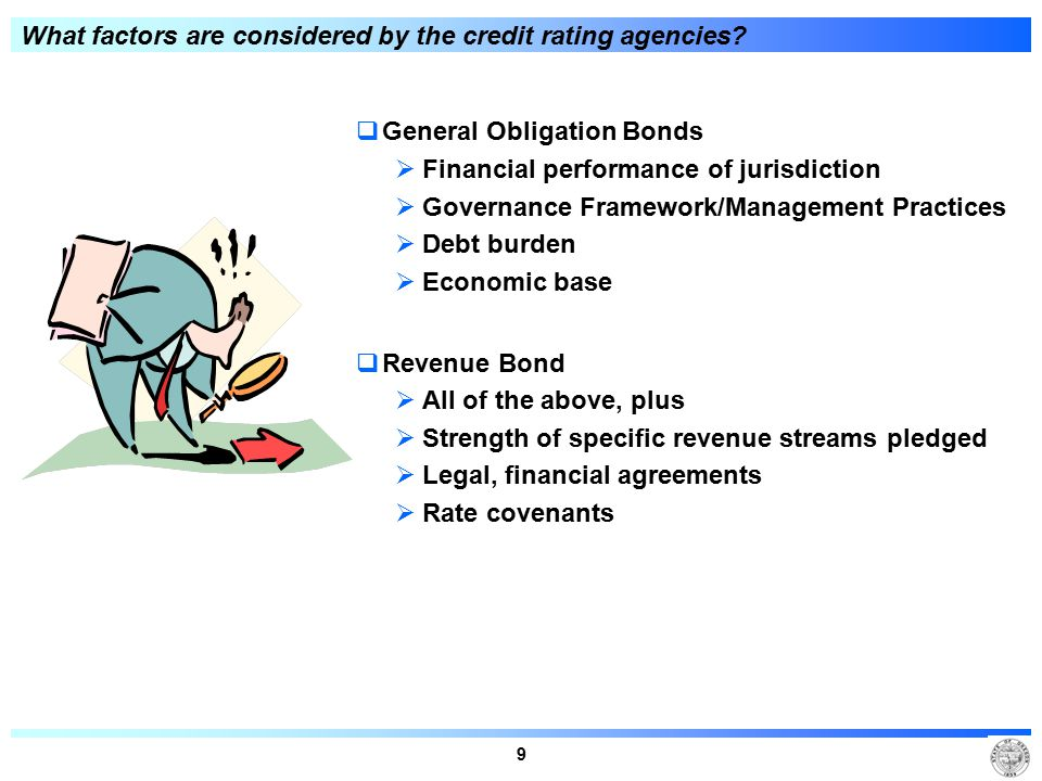 9 What factors are considered by the credit rating agencies.