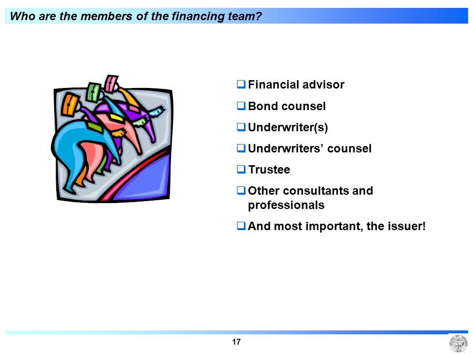 17 Who are the members of the financing team.