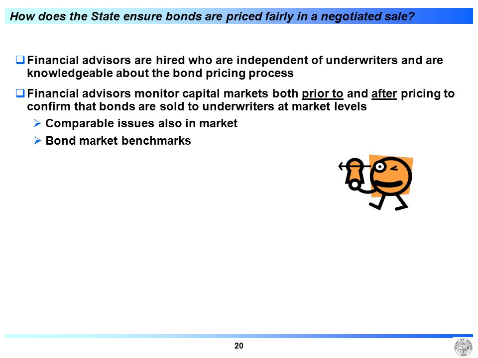 20 How does the State ensure bonds are priced fairly in a negotiated sale.